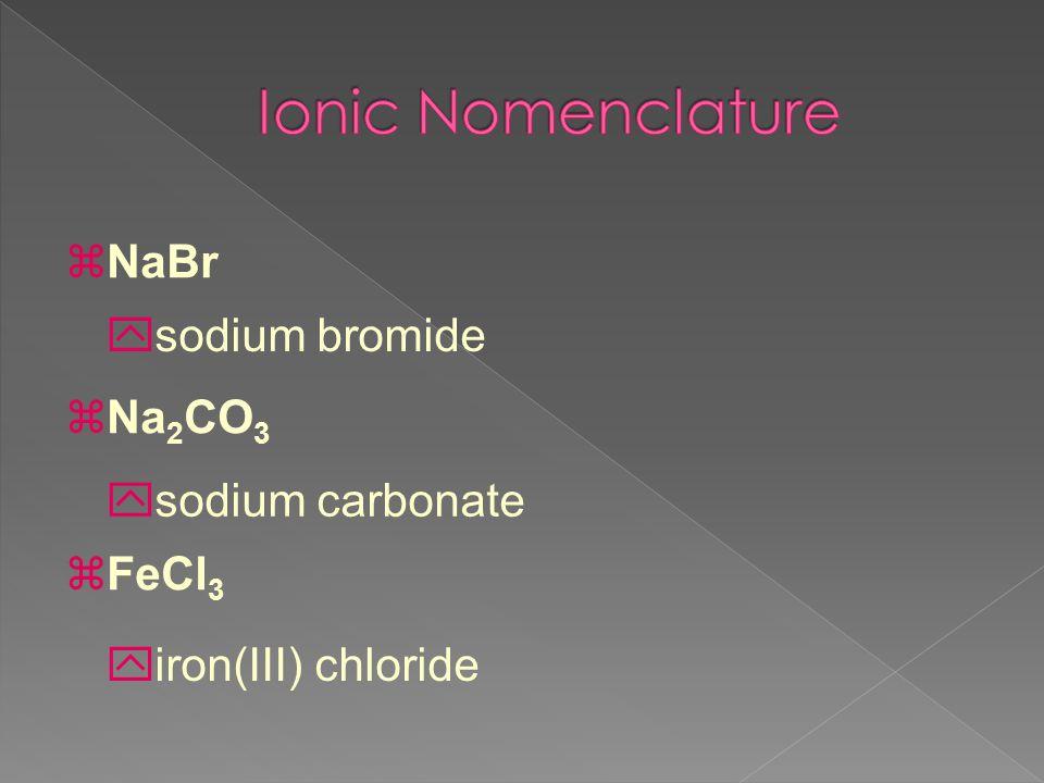 zNaBr zNa 2 CO 3 zFeCl 3 ysodium bromide ysodium carbonate yiron(III) chloride
