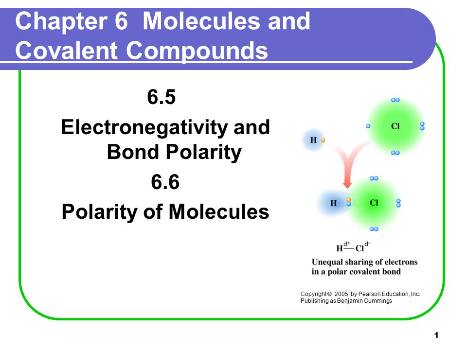 12 Polar Molecules A polar molecule, Contains polar bonds Has a separation of positive and negative charge called a dipole indicated with  + and  Has dipoles that do not cancel  +  - H–Cl Cl — N — Cl dipole Cl dipoles do not cancel