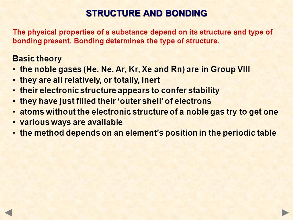 STRUCTURE AND BONDING The physical properties of a substance depend on its structure and type of bonding present.