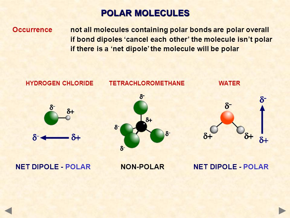 Occurrencenot all molecules containing polar bonds are polar overall if bond dipoles 'cancel each other' the molecule isn't polar if there is a 'net d