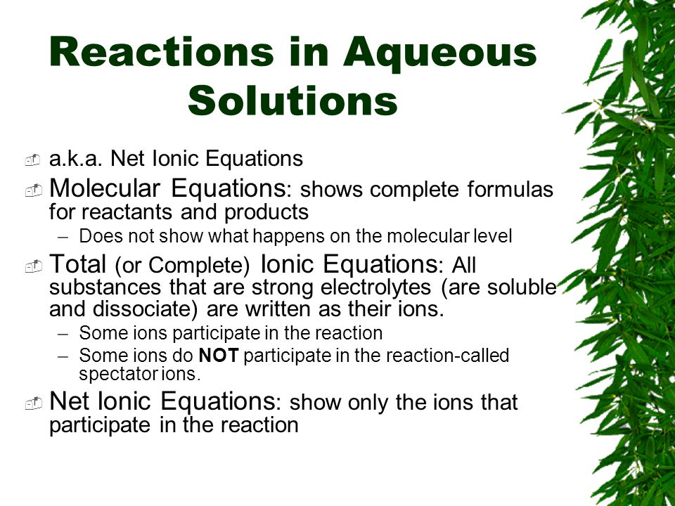 Writing Total Ionic Equations Once you write the molecular equation (synthesis, decomposition, etc.), you should check for reactants and products that are soluble or insoluble.