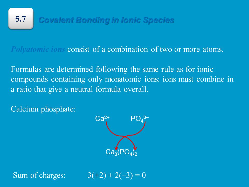 Polyatomic ions consist of a combination of two or more atoms.