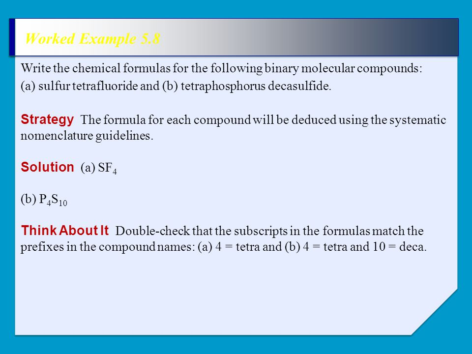 Worked Example 5.8 Strategy The formula for each compound will be deduced using the systematic nomenclature guidelines.