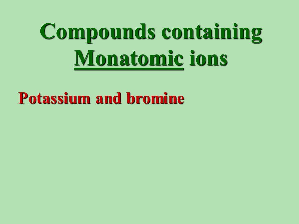 Potassium and bromine