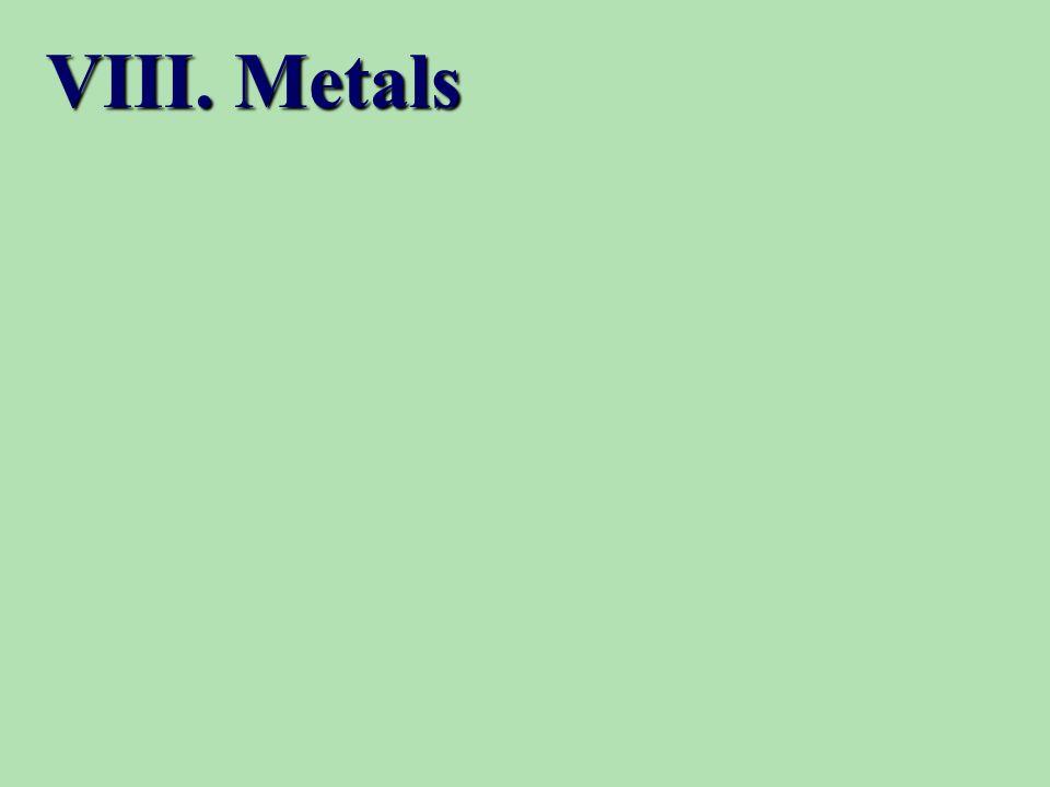 VIII. Metals