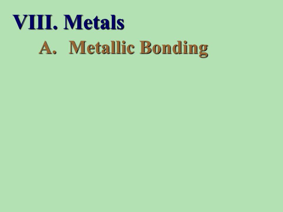 A.Metallic Bonding VIII. Metals