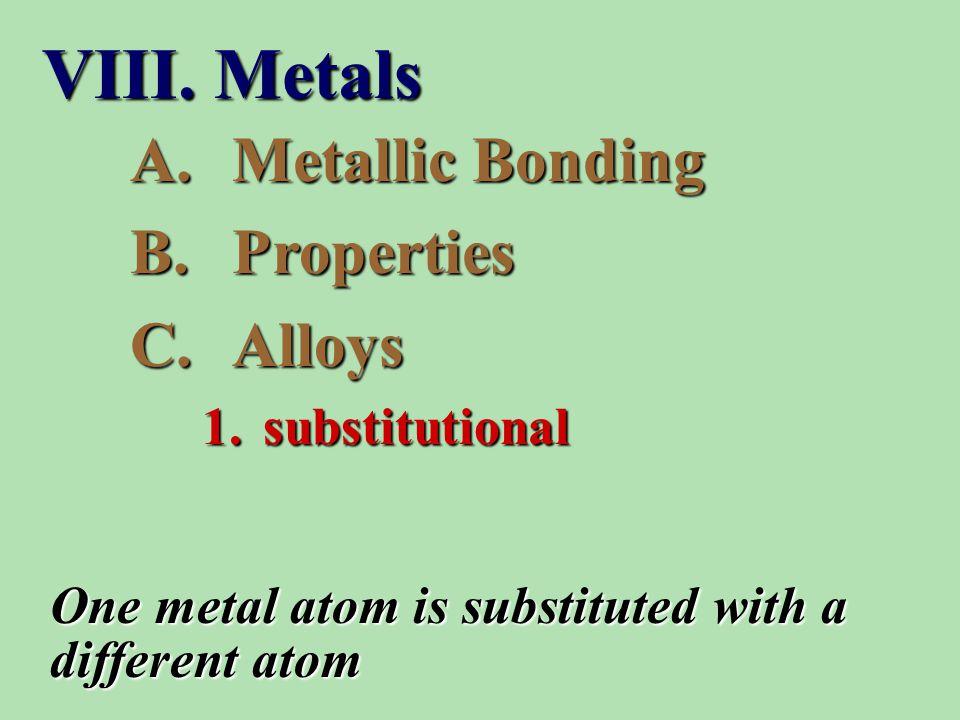 A.Metallic Bonding B.Properties C.Alloys 1.