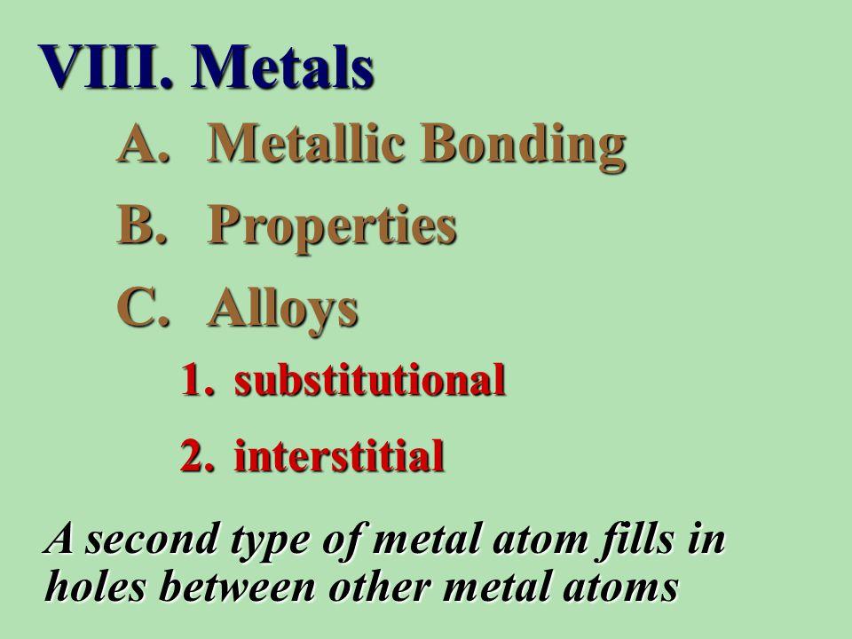 A.Metallic Bonding B.Properties C.Alloys 1. substitutional 2.