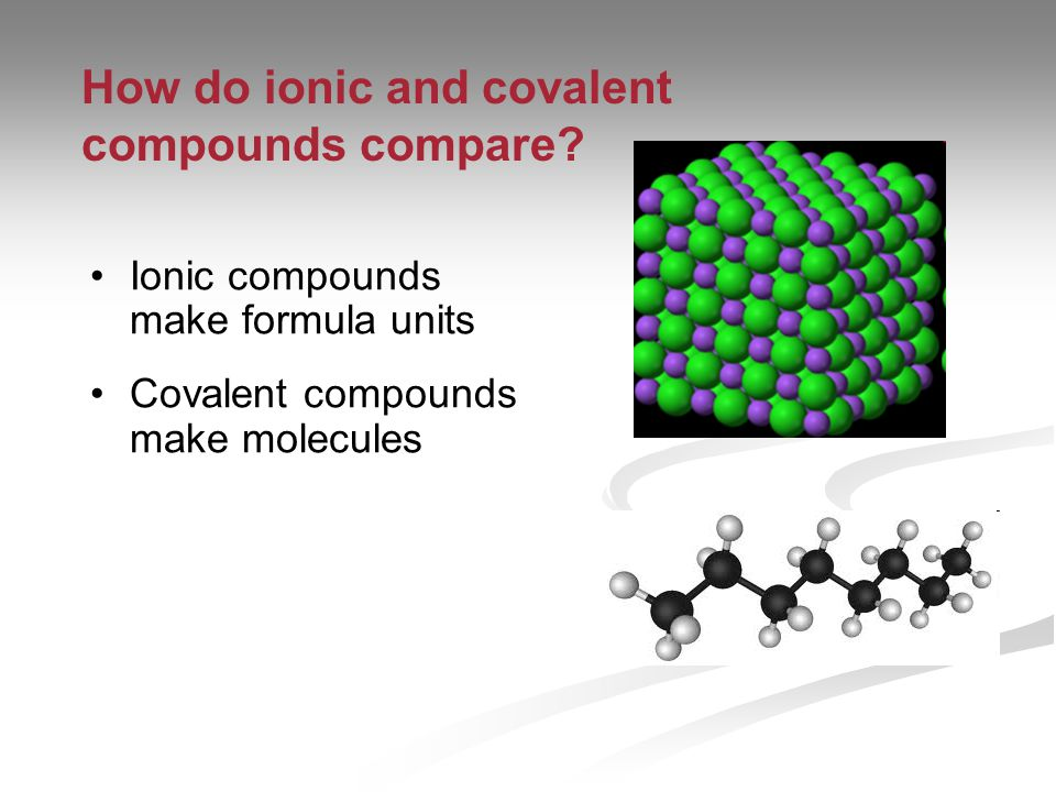 How do ionic and covalent compounds compare.