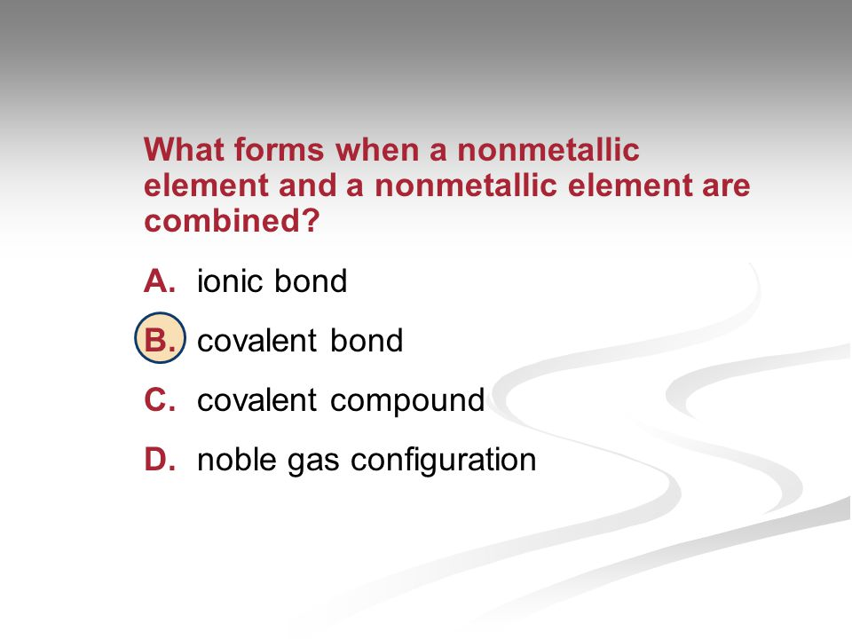 What forms when a nonmetallic element and a nonmetallic element are combined.