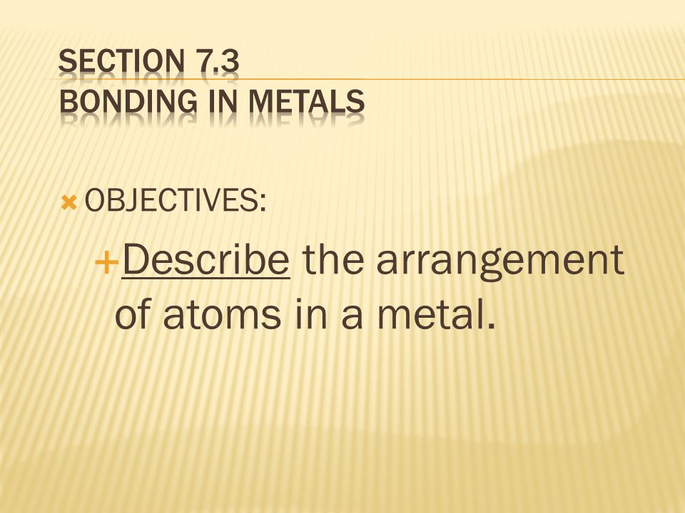  OBJECTIVES:  Model the valence electrons of metal atoms.