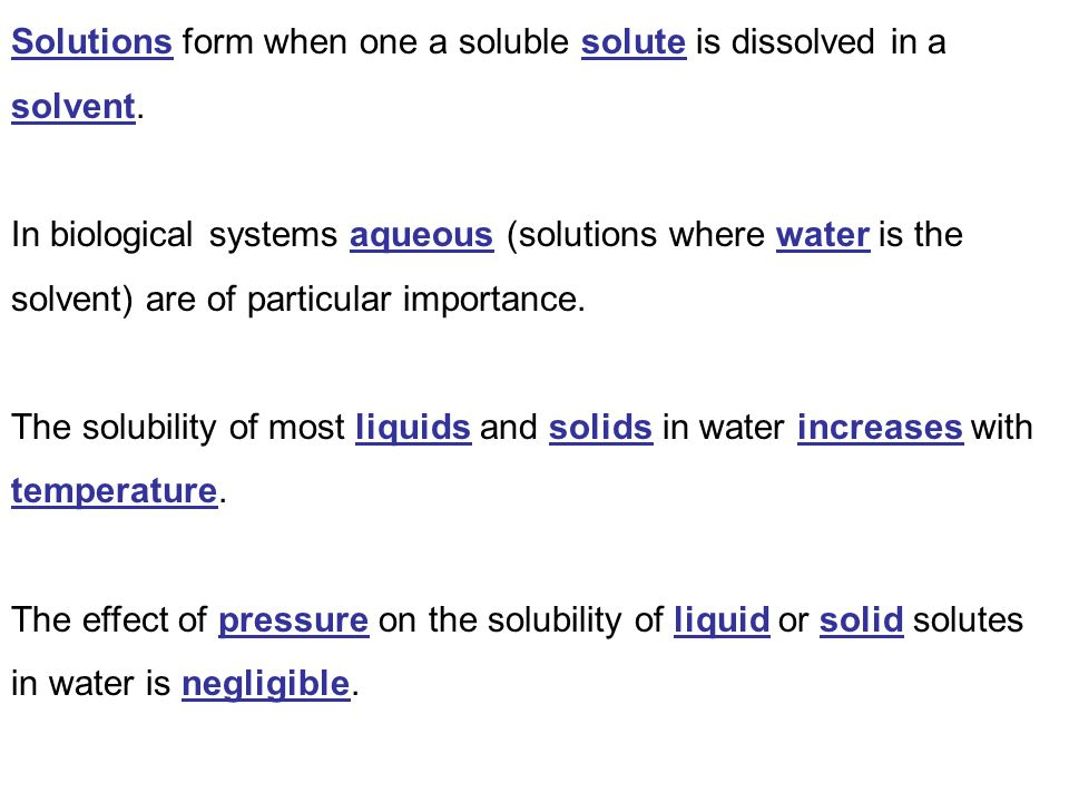 Solutions form when one a soluble solute is dissolved in a solvent.