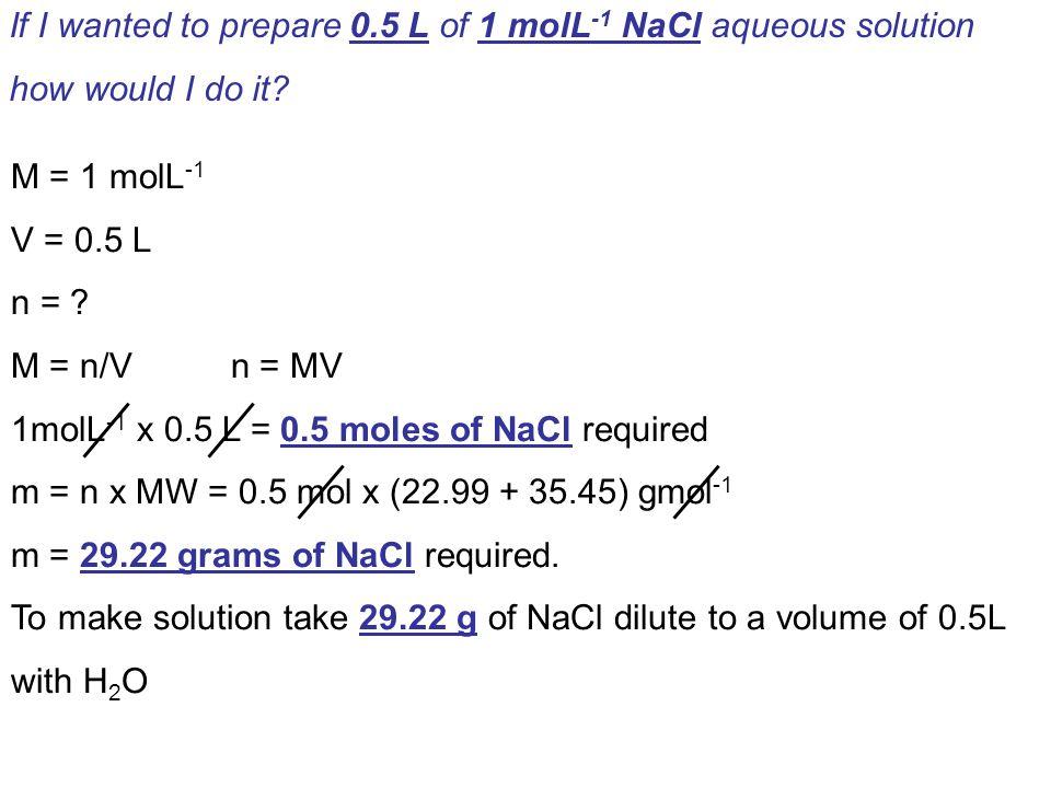 M = 1 molL -1 V = 0.5 L n = .