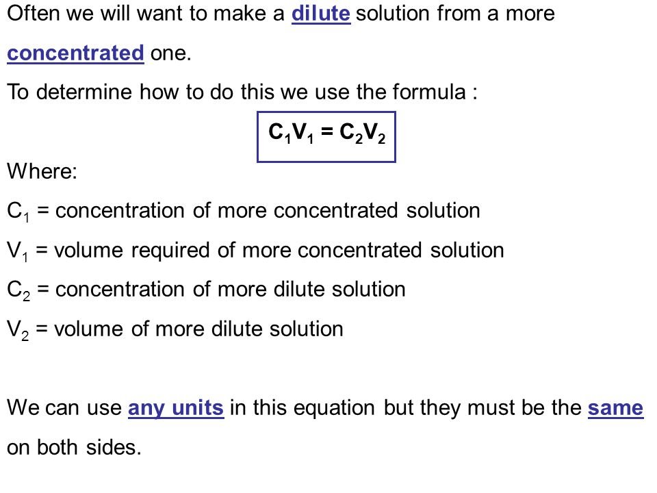 Often we will want to make a dilute solution from a more concentrated one.