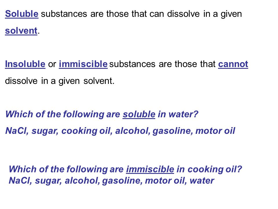 Soluble substances are those that can dissolve in a given solvent.