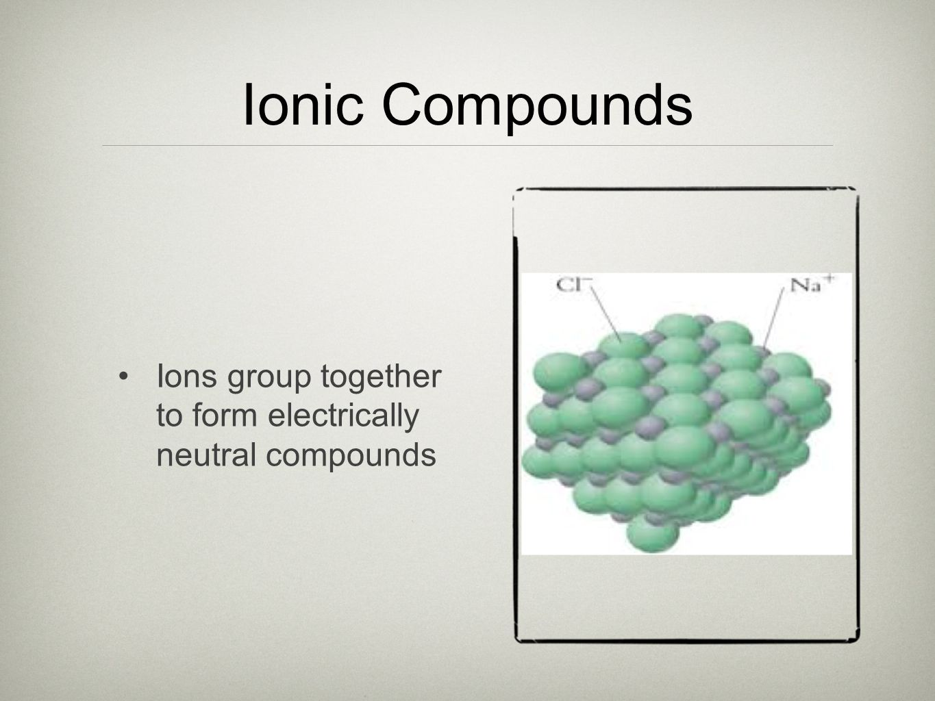 Ionic size When a metal loses e -, cation is smaller than neutral atom