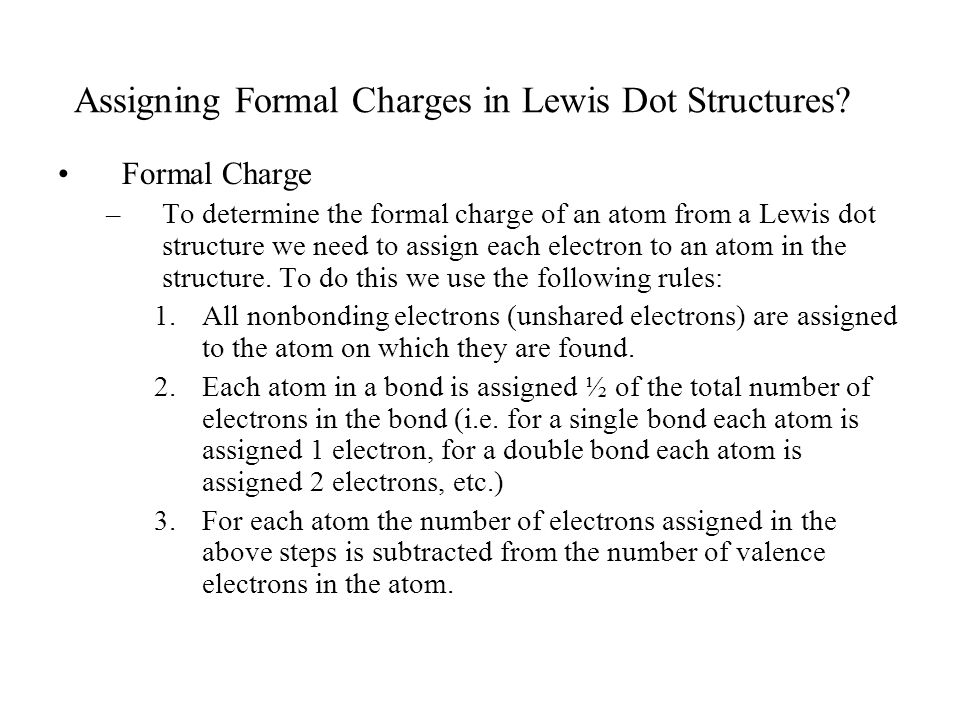 Assigning Formal Charges in Lewis Dot Structures.