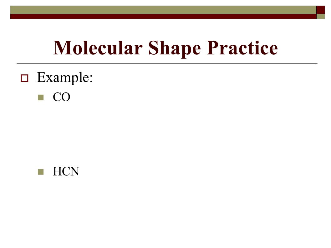  Example: CO HCN Molecular Shape Practice