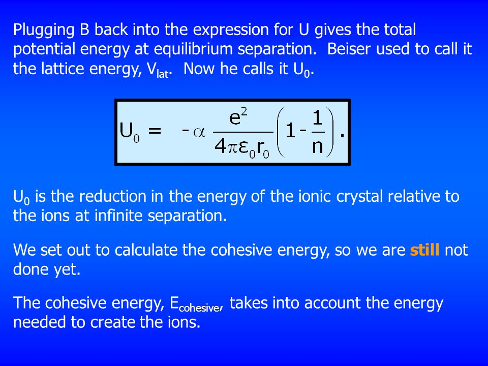 Plugging B back into the expression for U gives the total potential energy at equilibrium separation.