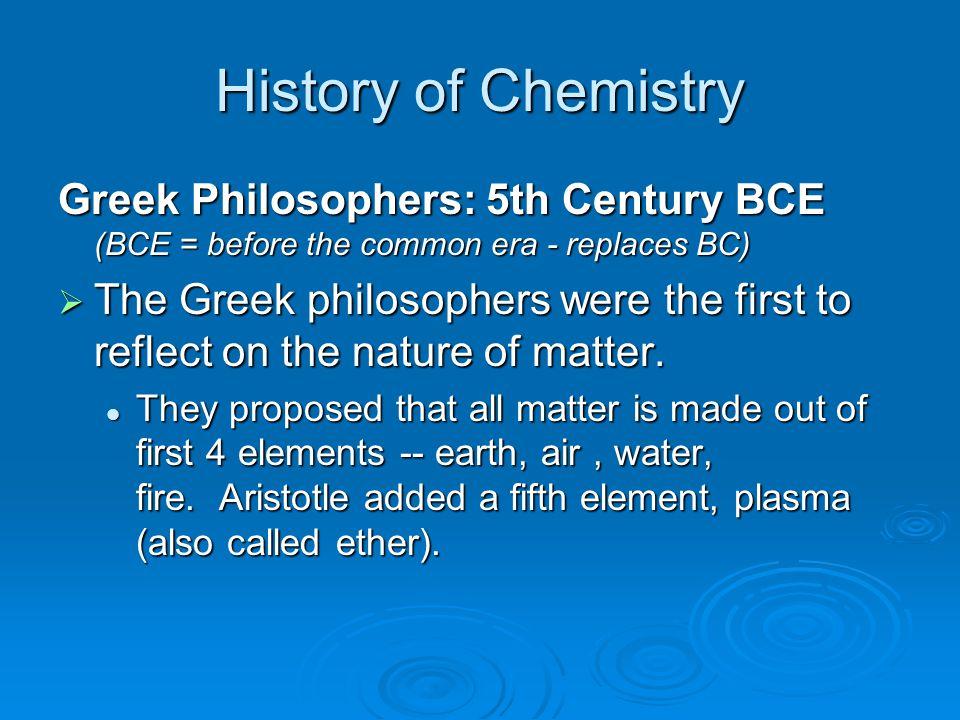 Greek Philosophers  Democritus had an alternate view of matter.