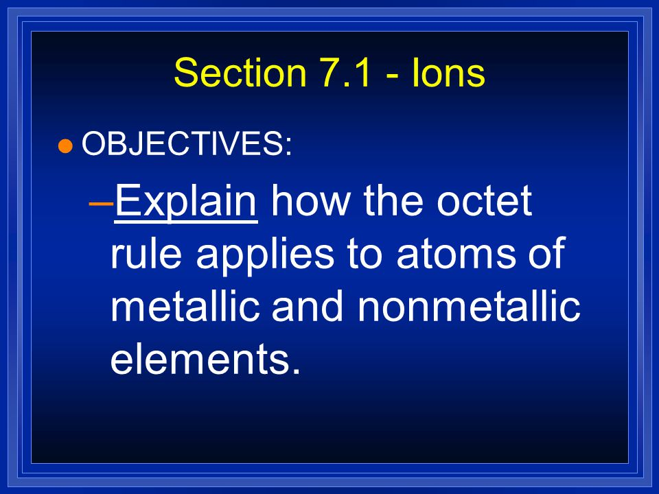 Ionic Bonding l Anions and cations are held together by opposite charges (+ and -) l Ionic compounds are called salts.