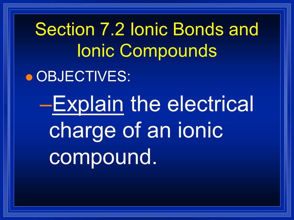 Slide 30 of 39 © Copyright Pearson Prentice Hall IonsIons > Formation of Anions 7.1