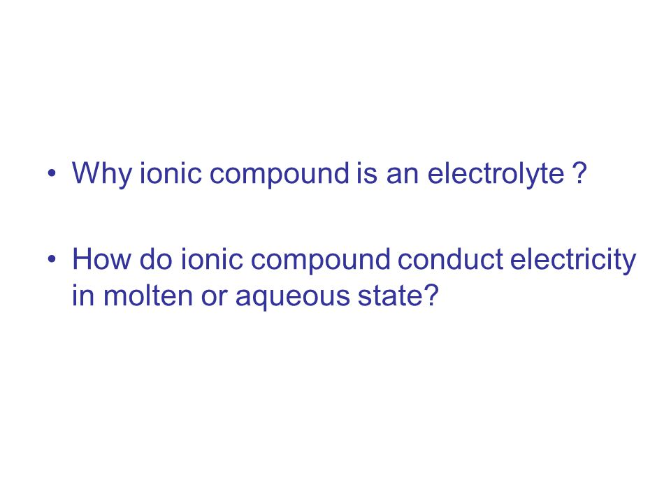 Compounds 2 (do not conduct electricity) solid, liquid or in aqueous solution Non-metalsNon-metals Non-metalsNon-metals Non-Electrolyte