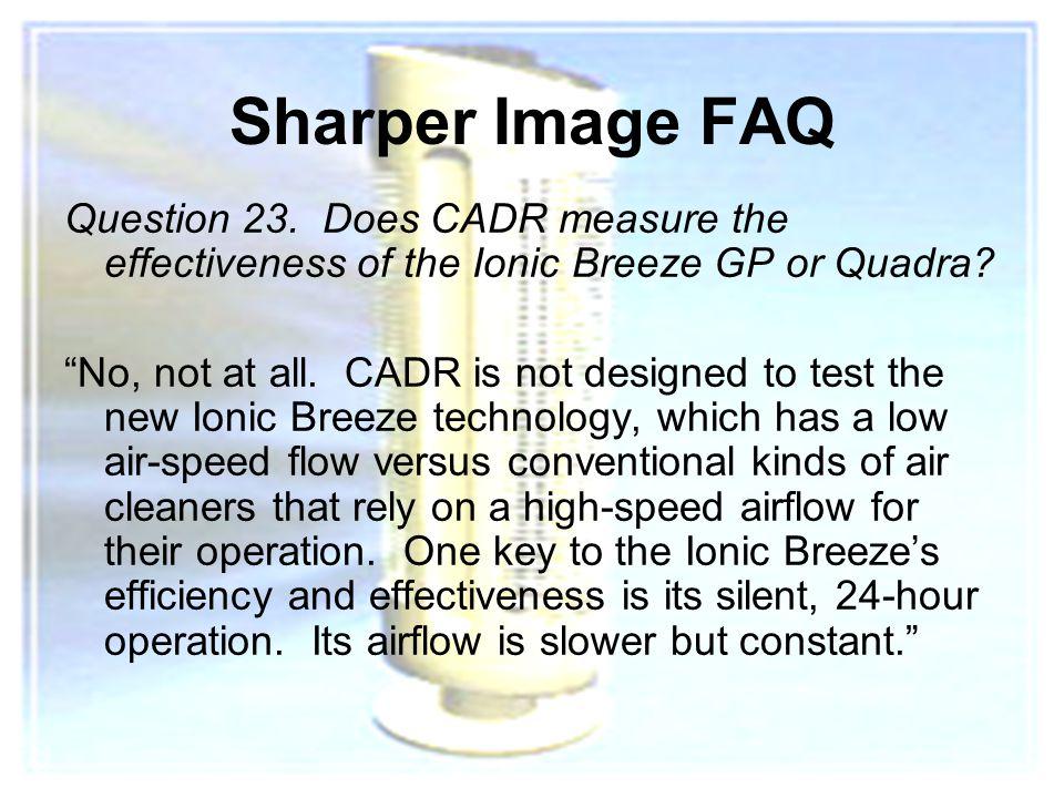 11 Sharper Image FAQ Question 23.