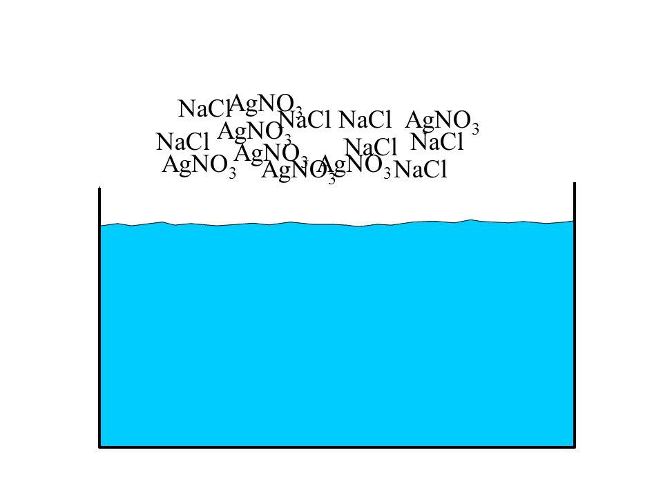 AgNO 3 NaCl AgNO 3 NaCl AgNO 3 NaCl AgNO 3 NaCl AgNO 3 NaClAgNO 3 NaCl AgNO 3 NaCl
