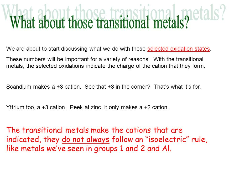 We are about to start discussing what we do with those selected oxidation states. These numbers will be important for a variety of reasons. With the t
