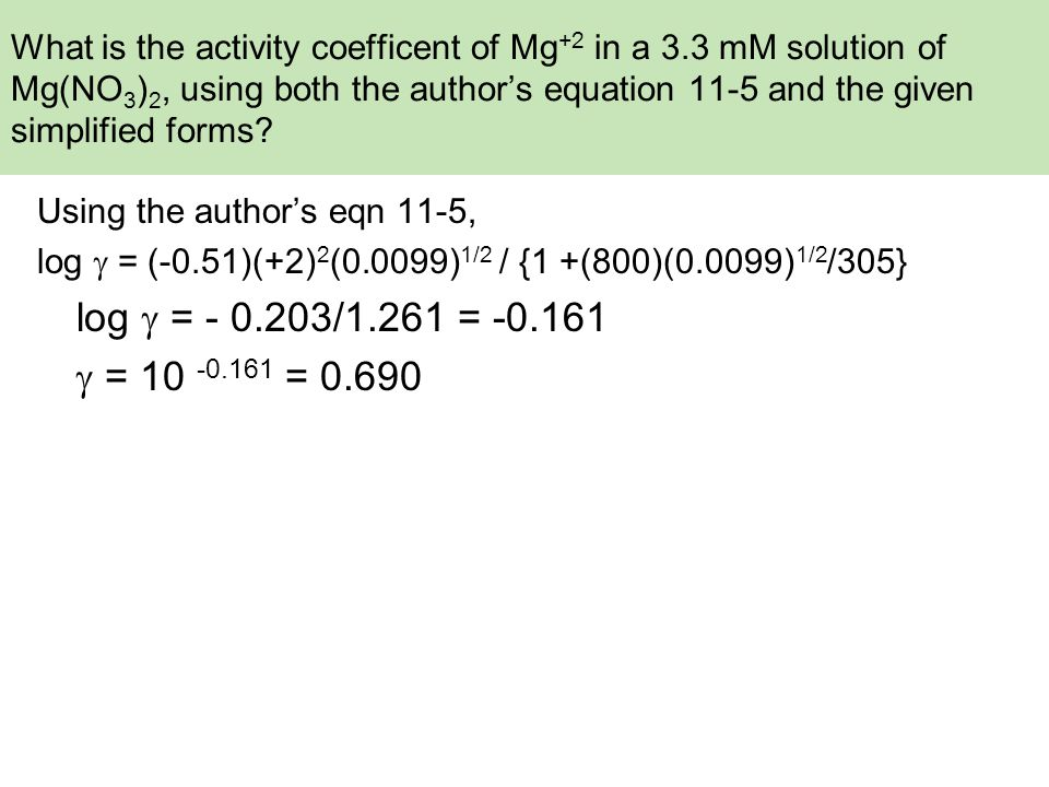 What is the activity coefficent of Mg +2 in a 3.3 mM solution of Mg(NO 3 ) 2, using both the author's equation 11-5 and the given simplified forms.