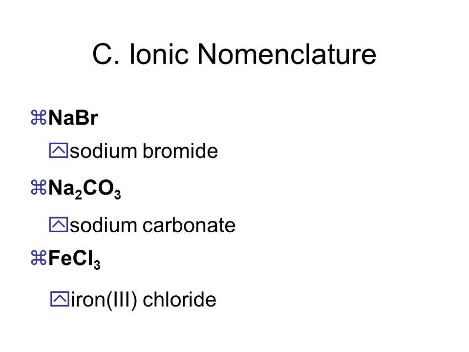 zNaBr zNa 2 CO 3 zFeCl 3 ysodium bromide ysodium carbonate yiron(III) chloride C.