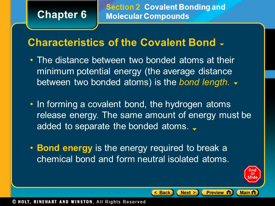Characteristics of the Covalent Bond The distance between two bonded atoms at their minimum potential energy (the average distance between two bonded