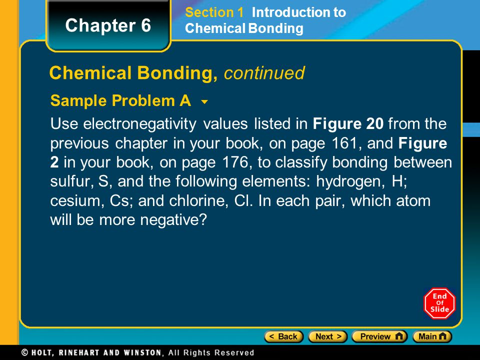 Chemical Bonding, continued Sample Problem A Use electronegativity values listed in Figure 20 from the previous chapter in your book, on page 161, and