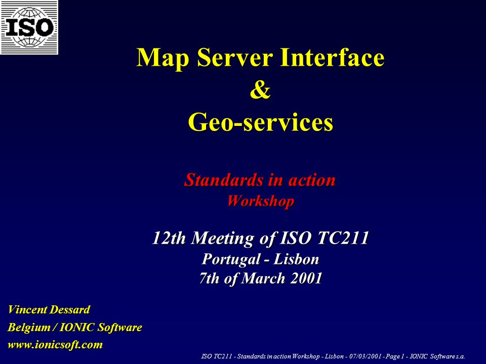ISO TC211 - Standards in action Workshop - Lisbon - 07/03/2001 - Page 1 - IONIC Software s.a.