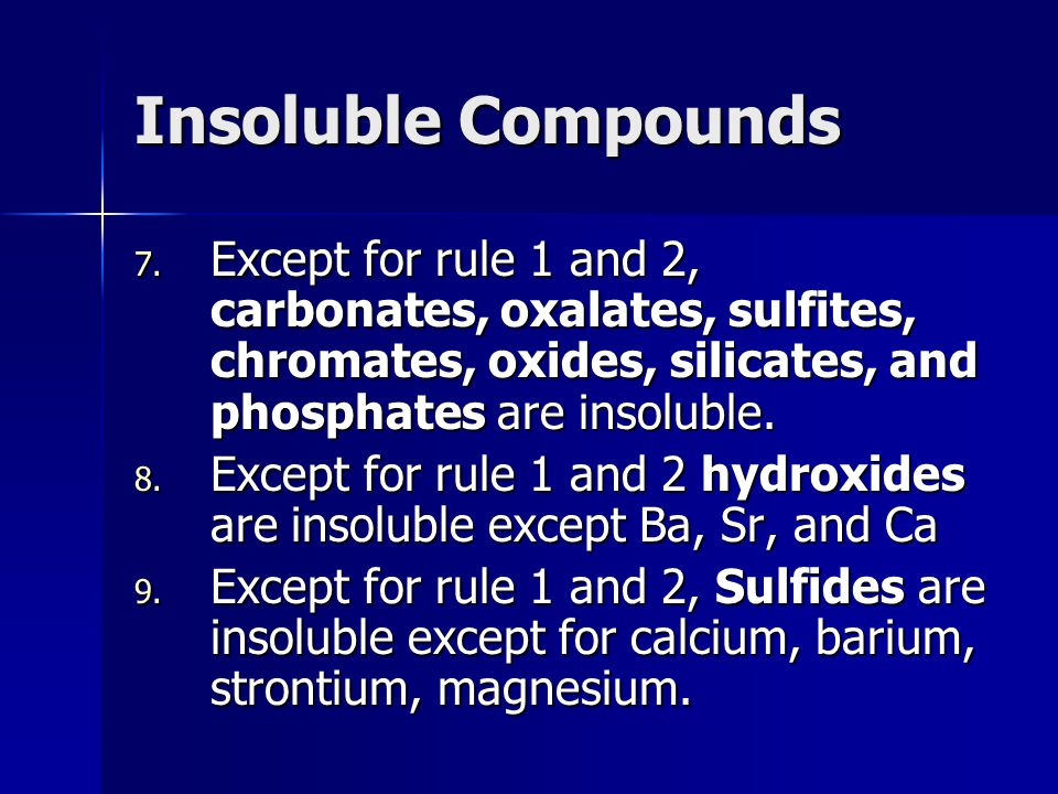 Insoluble Compounds 7.