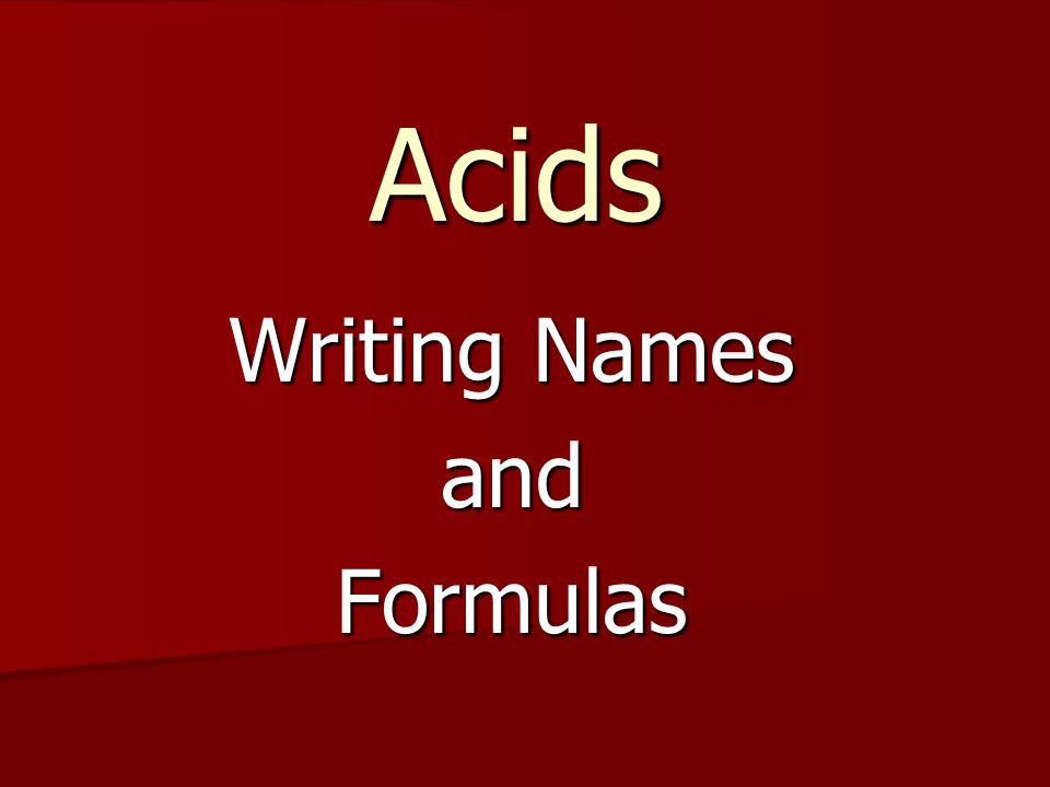 Acids Writing Names andFormulas