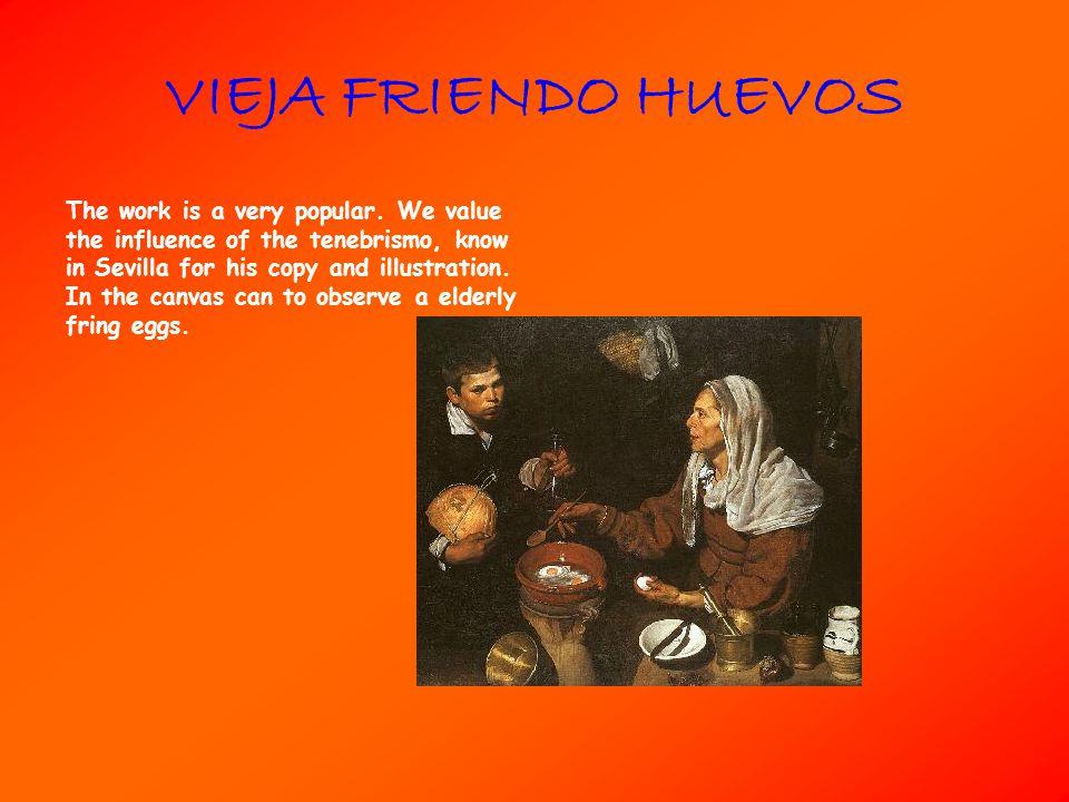 VIEJA FRIENDO HUEVOS The work is a very popular.