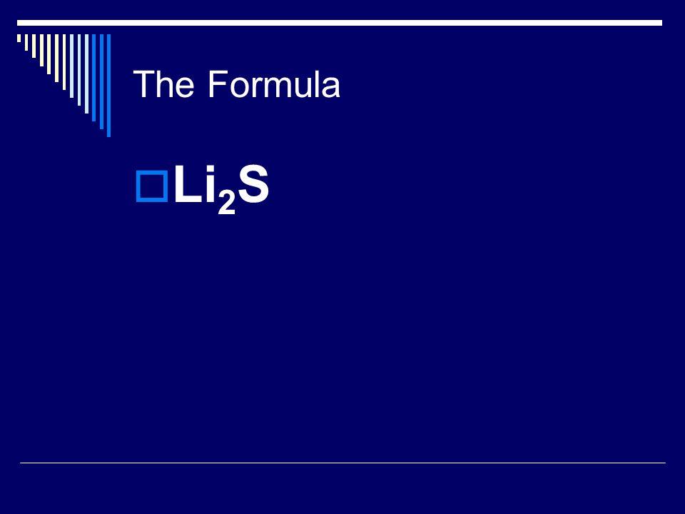 The Formula  Li 2 S