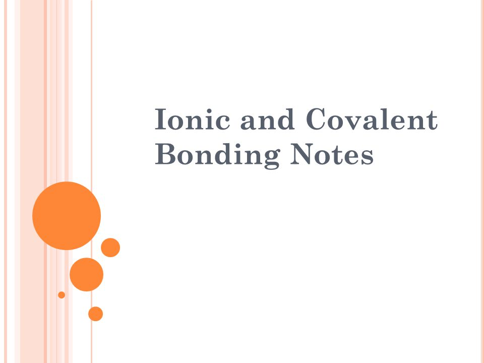 Ionic and Covalent Bonding Notes