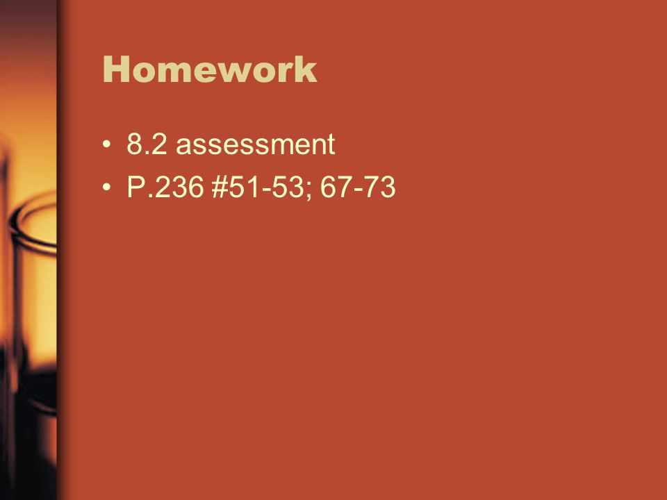 Homework 8.2 assessment P.236 #51-53; 67-73