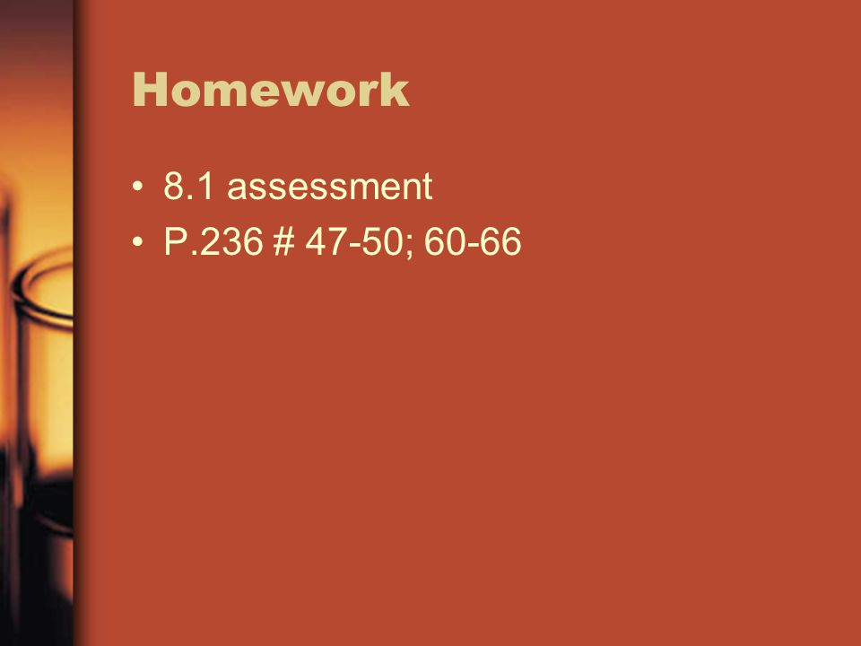 Homework 8.1 assessment P.236 # 47-50; 60-66