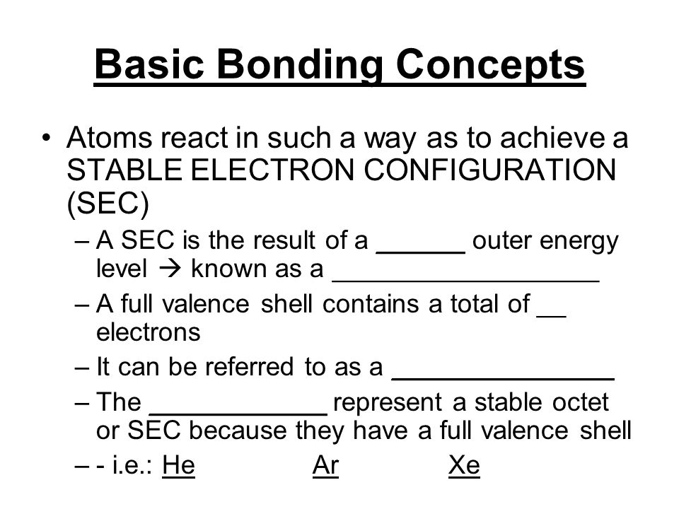 Bonding Types There are two (2) main types of bonds: –1) Ionic Electrons are ________________ between atoms Electrons are ________________ by atoms –2) Covalent Electrons are ___________ between atoms