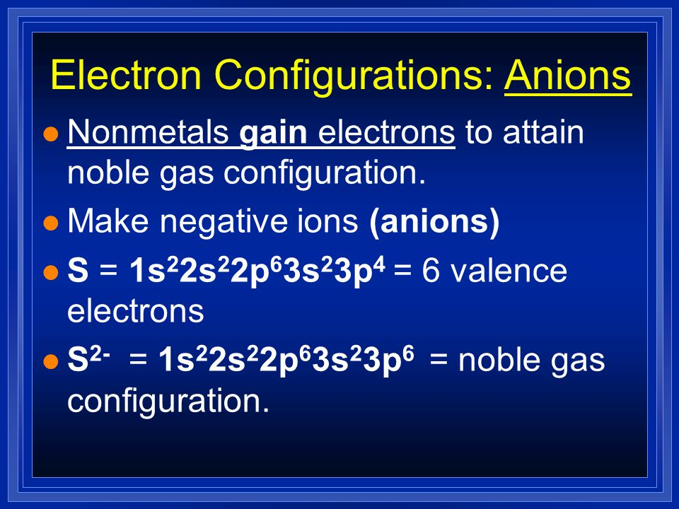 Electron Dots For Cations l Metals have few valence electrons l Metals will lose the valence electrons l Forming positive ions Ca 2+ NO DOTS are now s