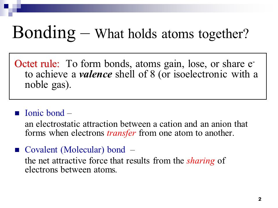 43 Types of Bonds Ionic:  ΔEN >1.8  electron transfer Covalent:  ΔEN <1.8  electron sharing Metallic:  electron-sea model or band theory 0.9 3.0 Na + Cl - 2.5 2.1 C - H 1.6 Zn