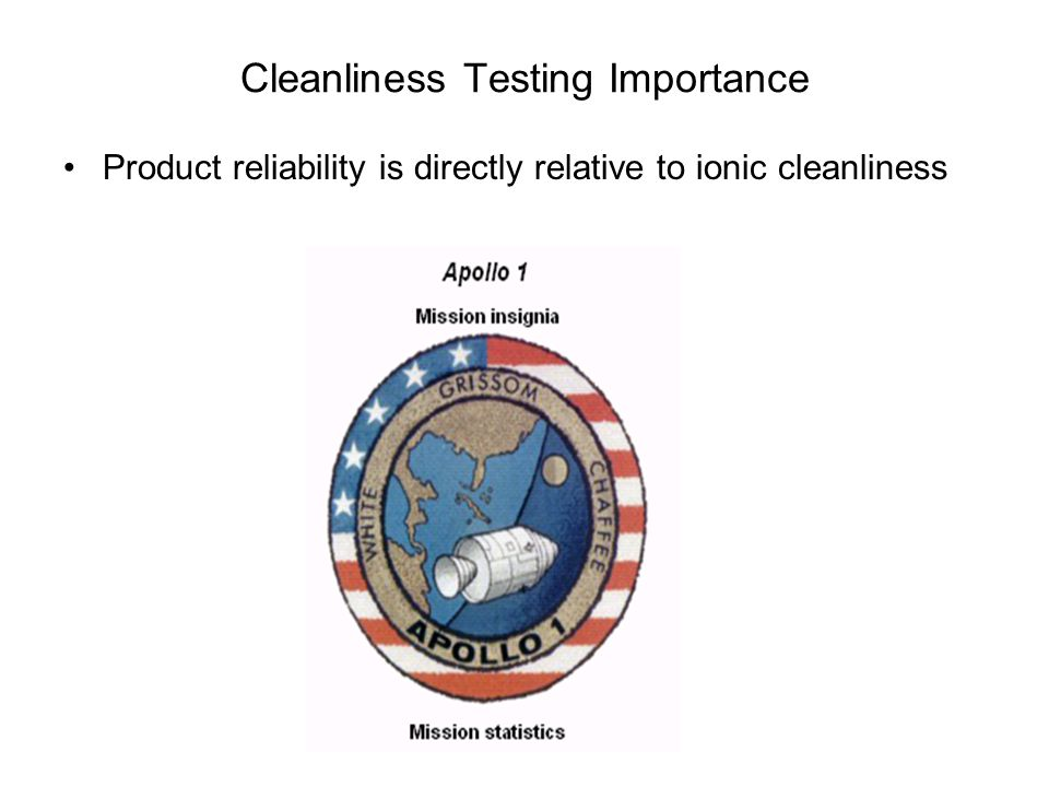 Cleanliness Testing Importance Product reliability is directly relative to ionic cleanliness