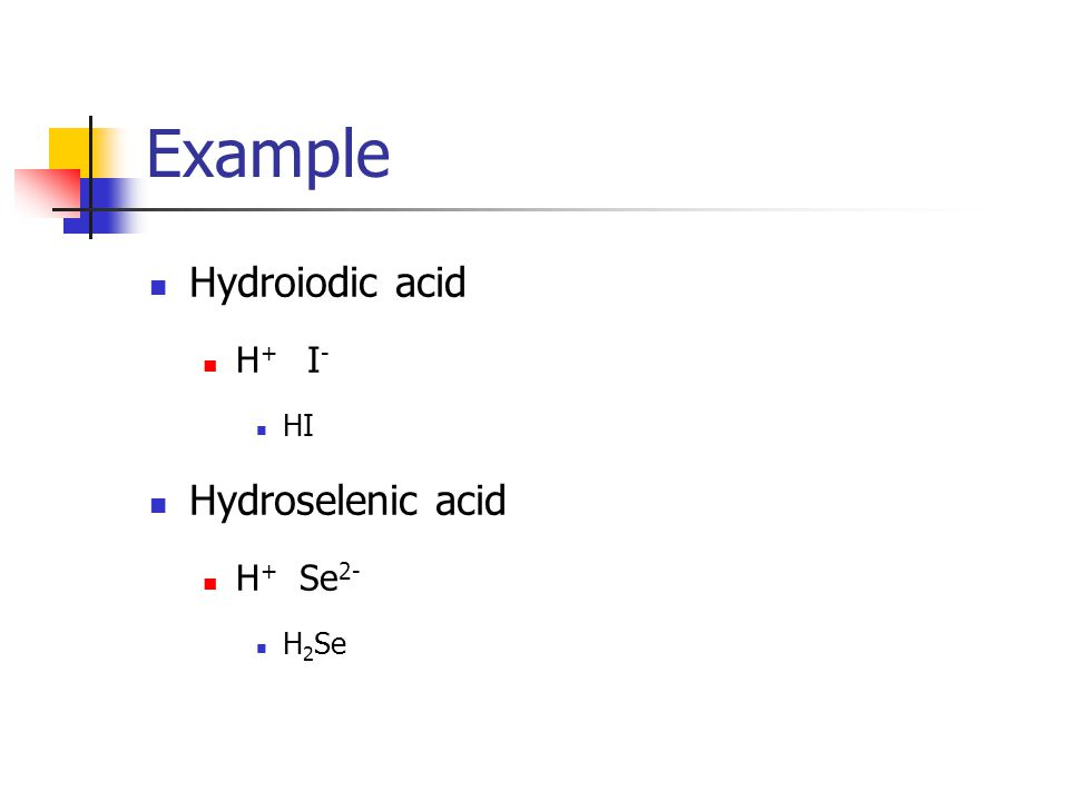 Writing formulas for binary acids Determine what kind of acid it is; binary or oxy Does it have hydro at the front.