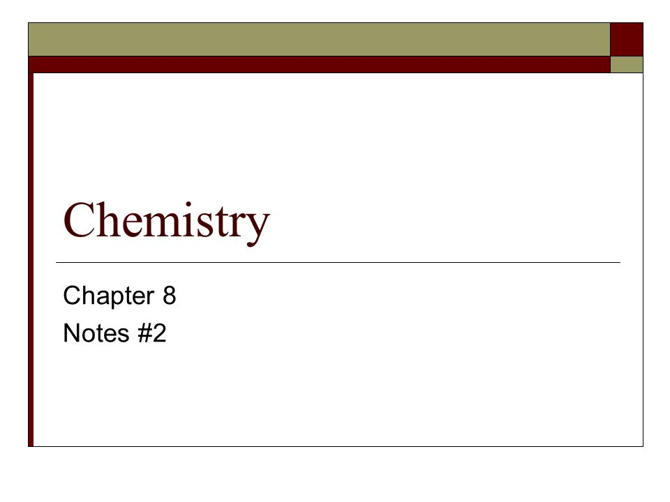 Chemistry Chapter 8 Notes #2