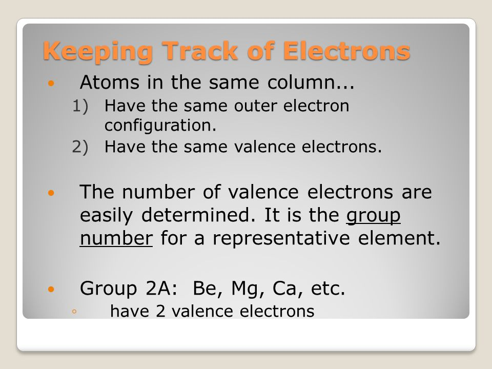 Valence Electrons are…? The electrons responsible for the chemical properties of atoms, and are those in the outer energy level. Valence electrons - T