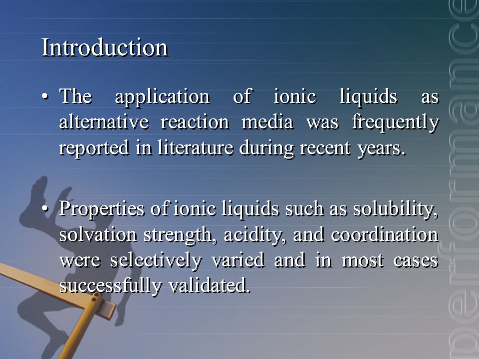 Introduction The application of ionic liquids as alternative reaction media was frequently reported in literature during recent years.
